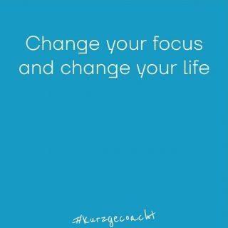 #kurzgecoacht: Change your focus and change your life    #smileassoonasyouagree  #changeyourperspective #reprogramming #programming #happy #happyup #success #good #better #best #stopit #limitingbeliefs #startit #positivbeliefs #mindset #mindfulness #wieschoenwaerees #zuerich #pfaeffikonzh #flims #laax #relaaxed #allesistgut 